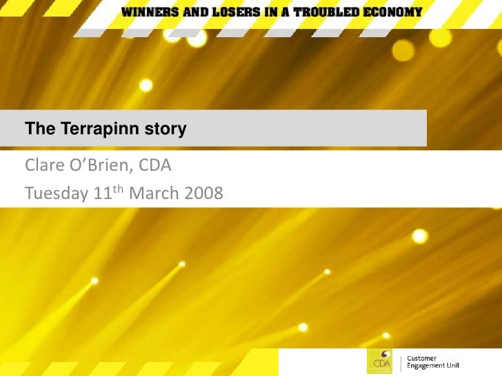 The Terrapinn story<br />Clare O'Brien, CDA<br />Tuesday 11th March 2008<br />