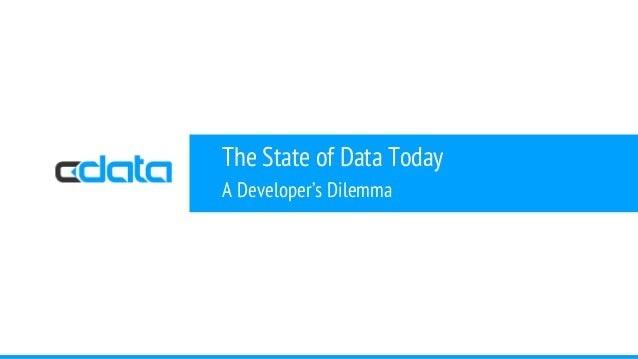 CData Data Today: A Developer's Dilemma