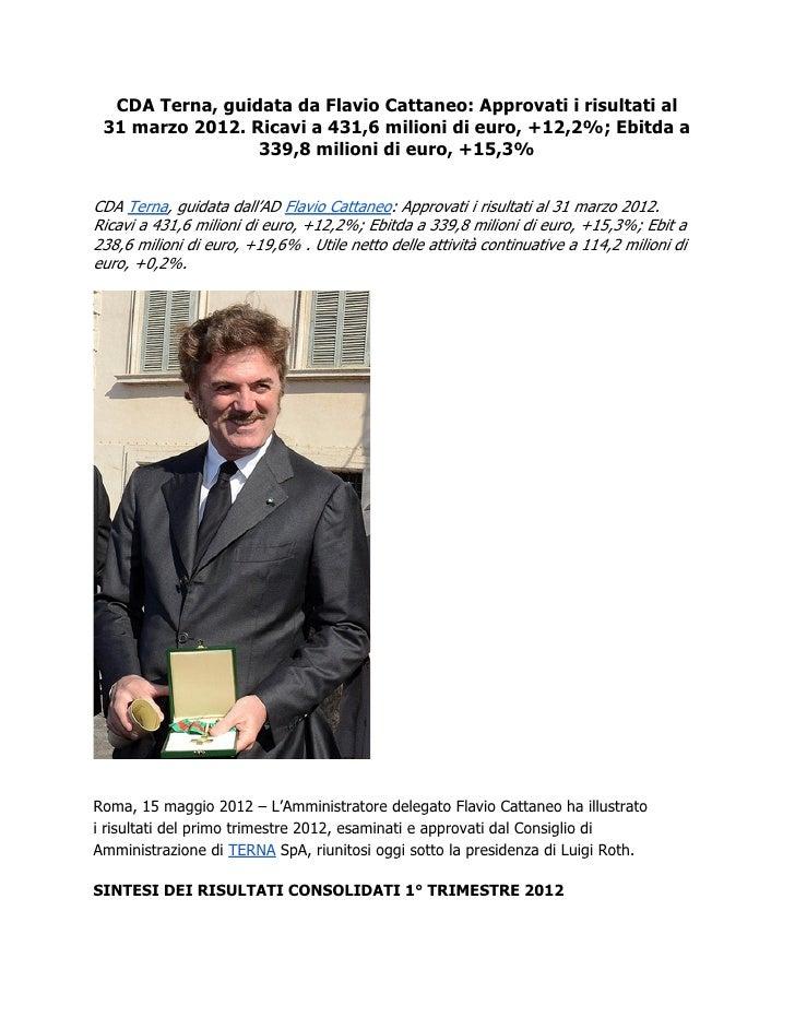 CDA Terna, guidata da Flavio Cattaneo: Approvati i risultati al 31 marzo 2012. Ricavi a 431,6 milioni di euro, +12,2%; Ebi...