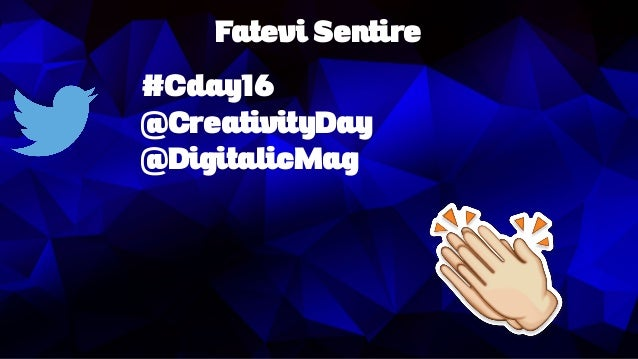 Fatevi Sentire #Cday16 @CreativityDay @DigitalicMag