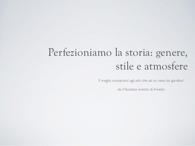 Perfezioniamo la storia: genere, stile e atmosfere È meglio consacrarsi agli altri che ad un nano da giardino!  - da il ...