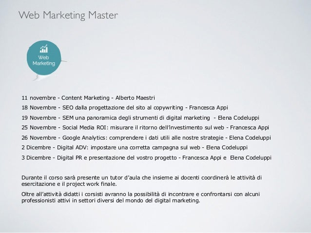 Web Marketing Master 11 novembre - Content Marketing - Alberto Maestri 18 Novembre - SEO dalla progettazione del sito al c...