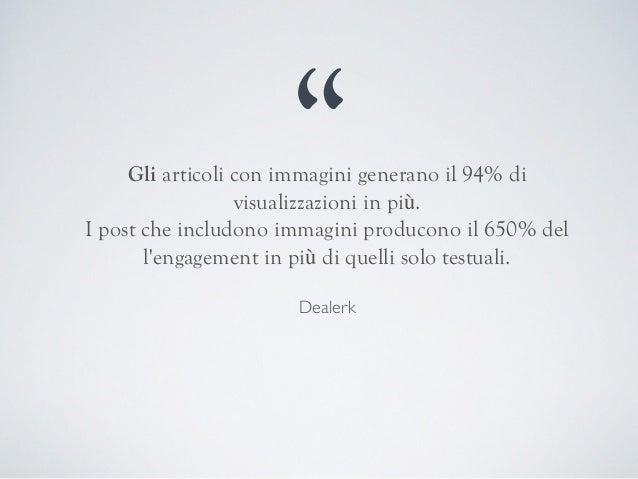 """""""Gli articoli con immagini generano il 94% di visualizzazioni in più. I post che includono immagini producono il 650% del ..."""