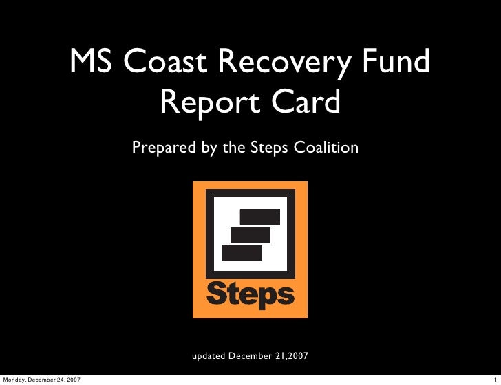 MS Coast Recovery Fund                           Report Card                             Prepared by the Steps Coalition  ...