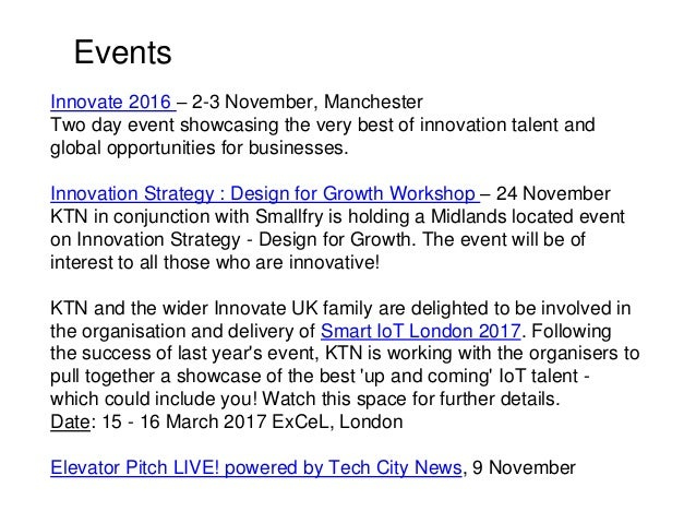 Innovate 2016 – 2-3 November, Manchester Two day event showcasing the very best of innovation talent and global opportunit...
