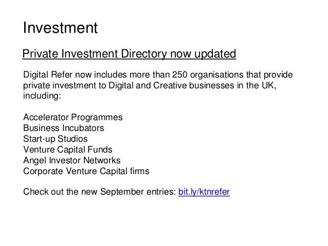 Private Investment Directory now updated Digital Refer now includes more than 250 organisations that provide private inves...