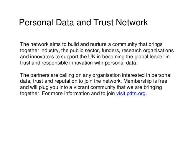 Personal Data and Trust Network The network aims to build and nurture a community that brings together industry, the publi...