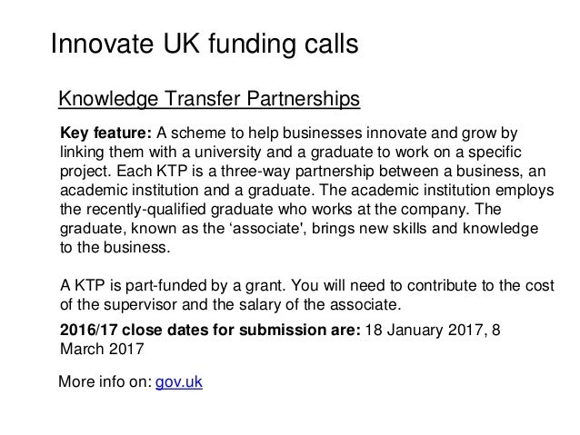 Key feature: A scheme to help businesses innovate and grow by linking them with a university and a graduate to work on a s...