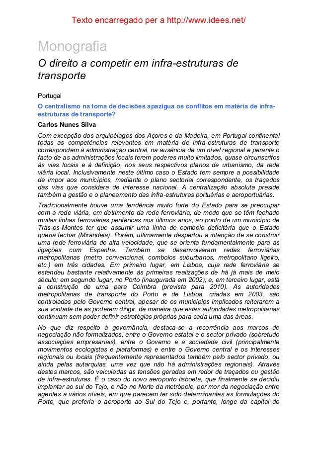 Texto encarregado per a http://www.idees.net/ Monografia O direito a competir em infra-estruturas de transporte Portugal O...