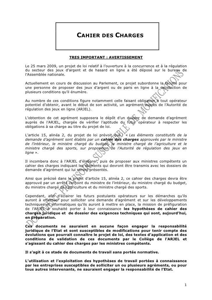 CAHIER DES CHARGES                           TRES IMPORTANT : AVERTISSEMENT  Le 25 mars 2009, un projet de loi relatif à l...