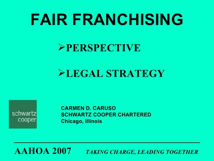 _______________________________________ AAHOA 2007  TAKING CHARGE, LEADING TOGETHER   FAIR FRANCHISING CARMEN D. CARUSO SC...