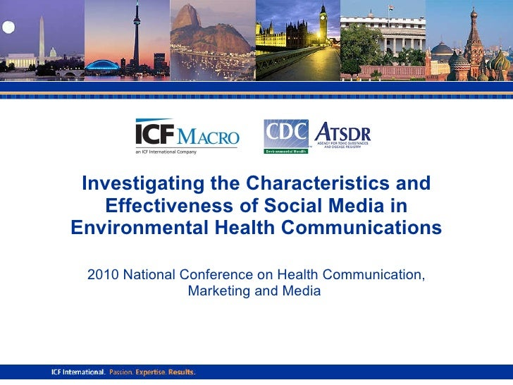 Investigating the Characteristics and Effectiveness of Social Media in Environmental Health Communications 2010 National C...
