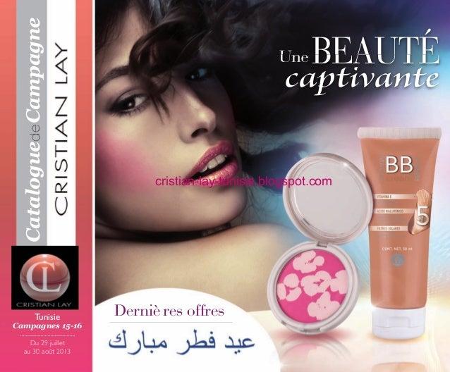 Du 29 juillet au 30 août 2013 CataloguedeCampagne Tunisie Campagnes 15-16 Derniè res offres beaUtéUne captivante OK-PORTAD...