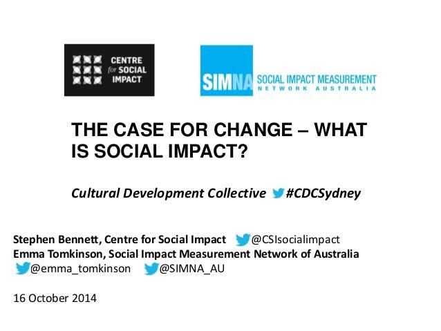 Stephen Bennett, Centre for Social Impact @CSIsocialimpact  Emma Tomkinson, Social Impact Measurement Network of Australia...