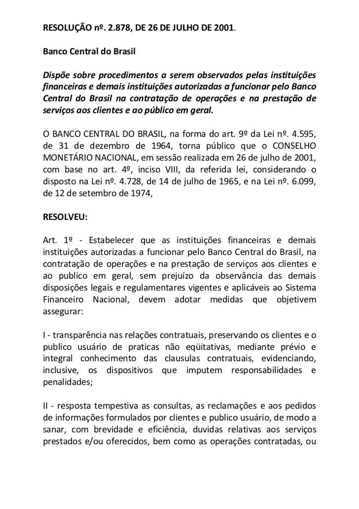 RESOLUÇÃO nº. 2.878, DE 26 DE JULHO DE 2001.<br />Banco Central do Brasil <br /><br />Dispõe sobre procedimentos a serem ...
