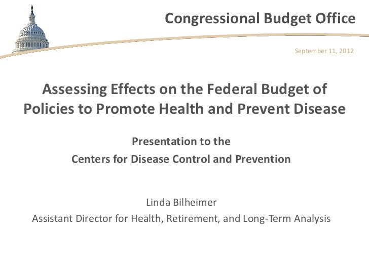 Congressional Budget Office                                                          September 11, 2012  Assessing Effects...