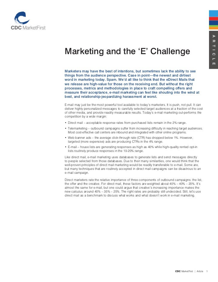 A r t i c l eMarketing and the 'e' challengeMarketers may have the best of intentions, but sometimes lack the ability to s...