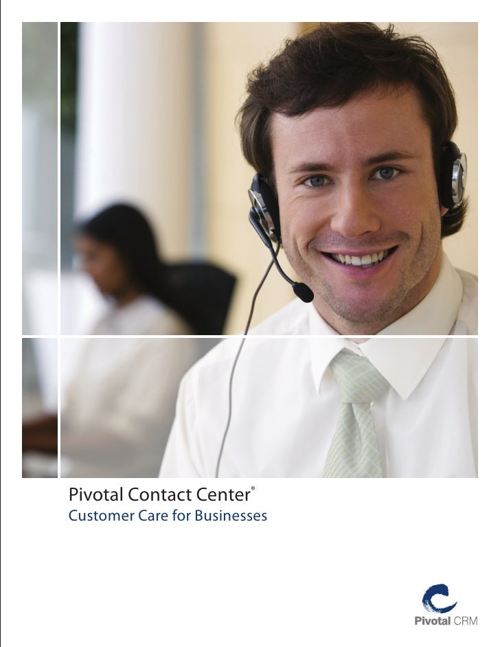 Pivotal Contact Center®Customer Care for Businesses