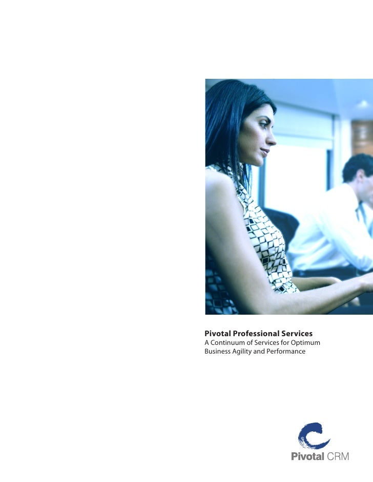 Pivotal Professional ServicesA Continuum of Services for OptimumBusiness Agility and Performance