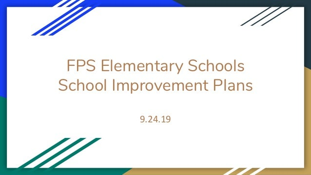 FPS Elementary Schools School Improvement Plans 9.24.19