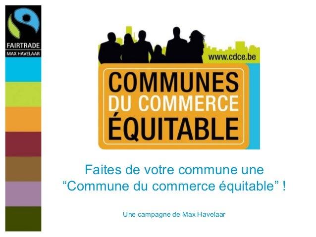 """Faites de votre commune une """"Commune du commerce équitable"""" ! Une campagne de Max Havelaar"""