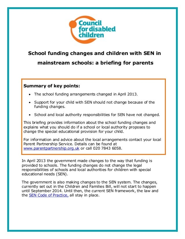School funding changes and children with SEN in mainstream schools: a briefing for parents Summary of key points: The scho...