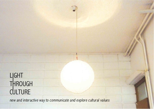 LIGHTTHROUGHCULTUREnew and interactive way to communicate and explore cultural values