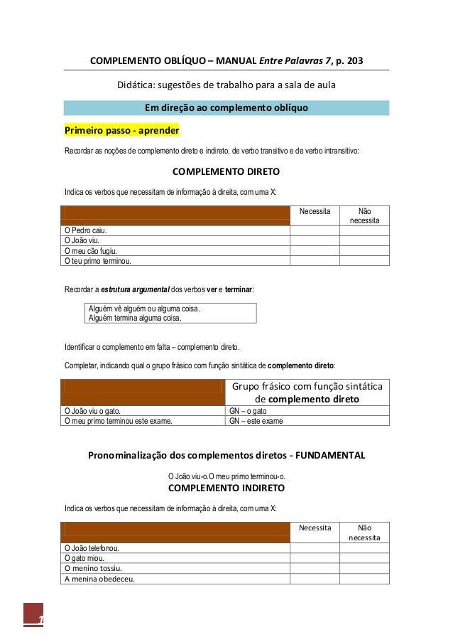 1COMPLEMENTO OBLÍQUO – MANUAL Entre Palavras 7, p. 203Didática: sugestões de trabalho para a sala de aulaEm direção ao com...