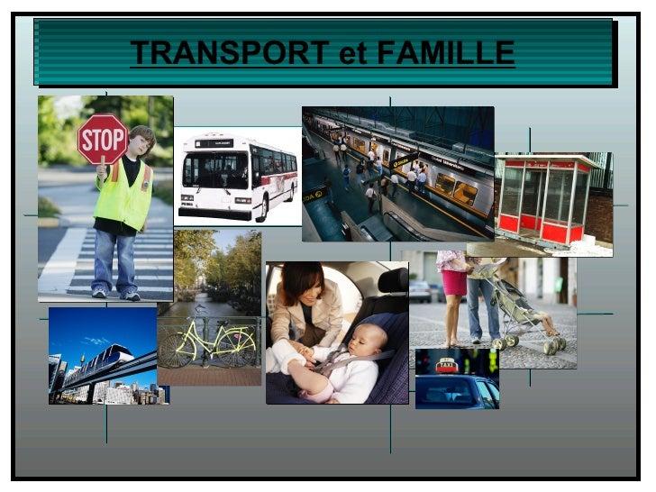 TRANSPORT et FAMILLE