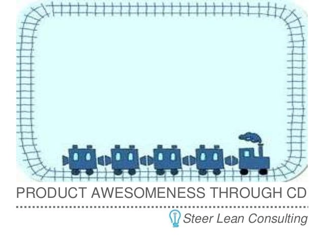 Steer Lean Consulting PRODUCT AWESOMENESS THROUGH CD