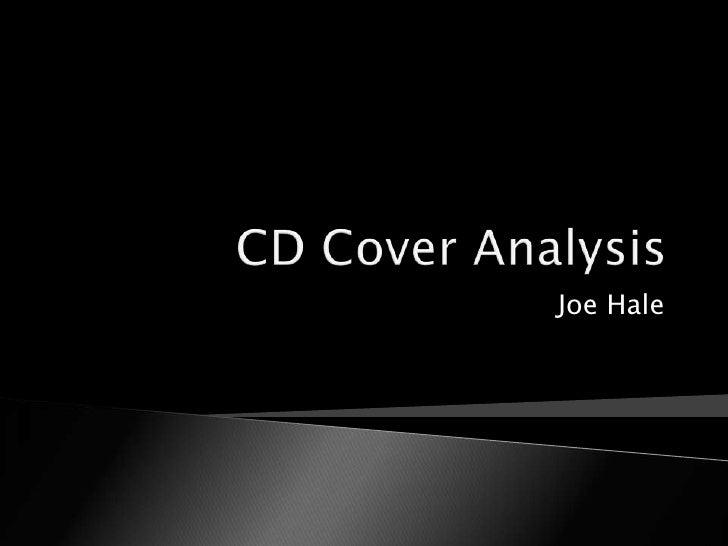 CD Cover Analysis<br />Joe Hale<br />