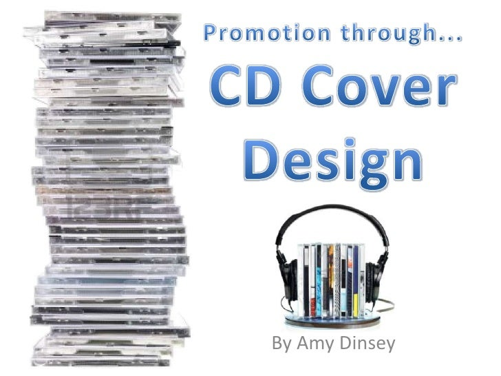 Promotion through...CD Cover Design<br />By Amy Dinsey<br />