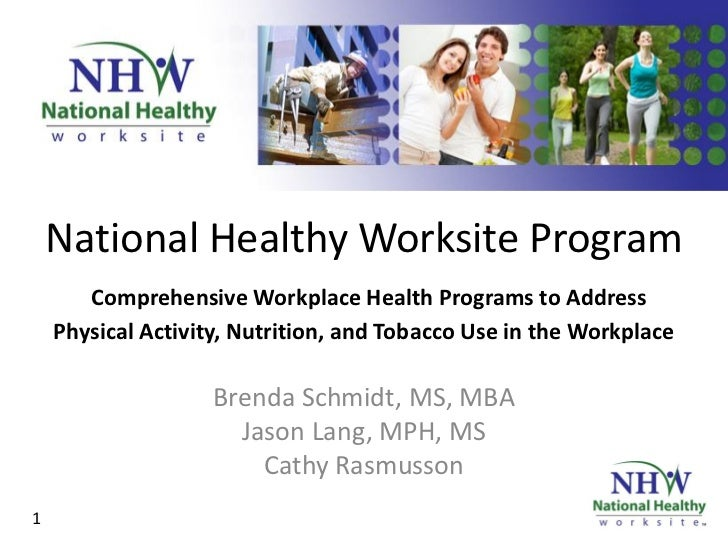 National Healthy Worksite Program       Comprehensive Workplace Health Programs to Address    Physical Activity, Nutrition...