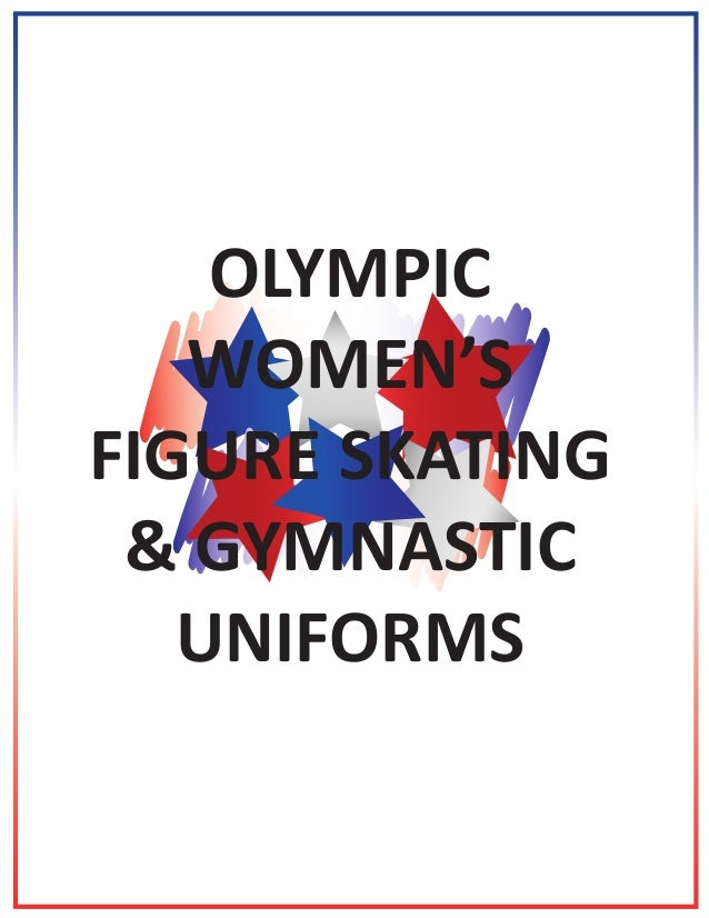 OLYMPIC WOMEN'S FIGURE SKATING & GYMNASTIC UNIFORMS