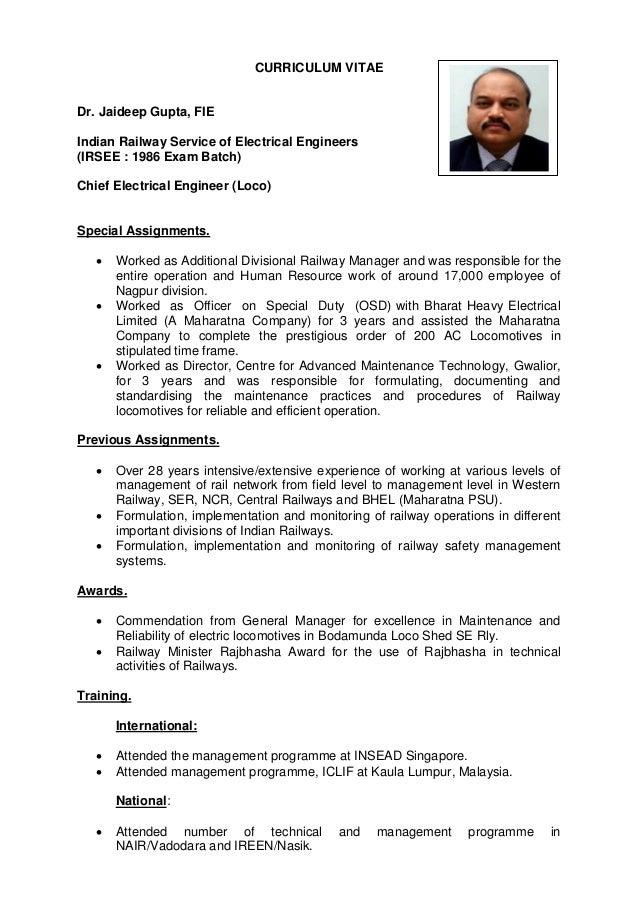 CURRICULUM VITAE Dr. Jaideep Gupta, FIE Indian Railway Service of Electrical Engineers (IRSEE : 1986 Exam Batch) Chief Ele...