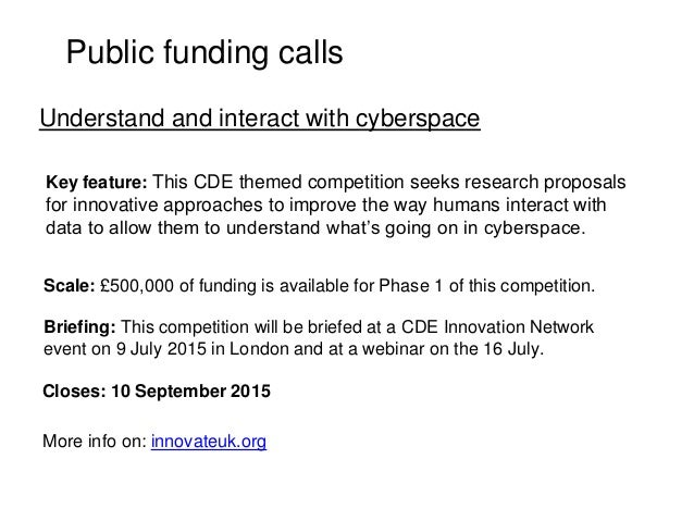 Public funding calls Key feature: This CDE themed competition seeks research proposals for innovative approaches to improv...