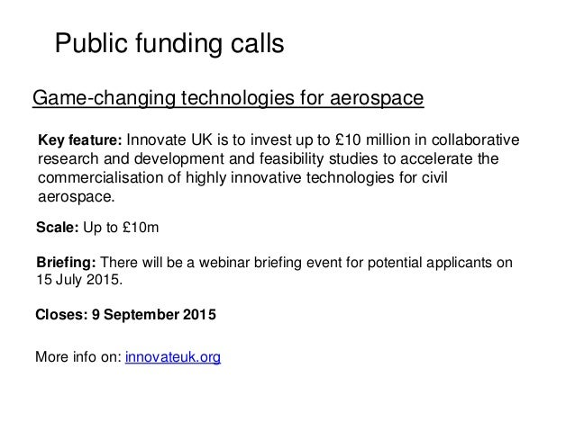Public funding calls Key feature: Innovate UK is to invest up to £10 million in collaborative research and development and...