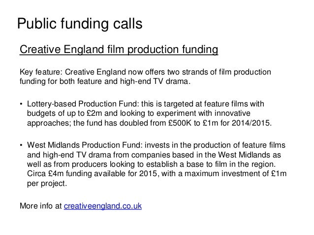 Creative England film production funding Key feature: Creative England now offers two strands of film production funding f...