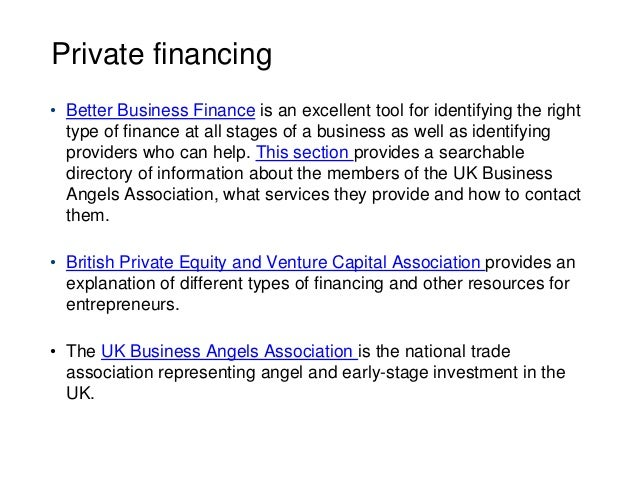 Private financing • Better Business Finance is an excellent tool for identifying the right type of finance at all stages o...