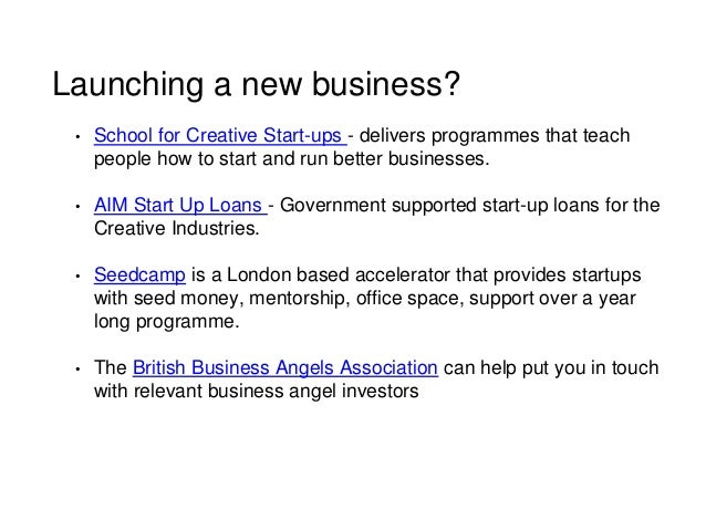 Launching a new business? • School for Creative Start-ups - delivers programmes that teach people how to start and run bet...