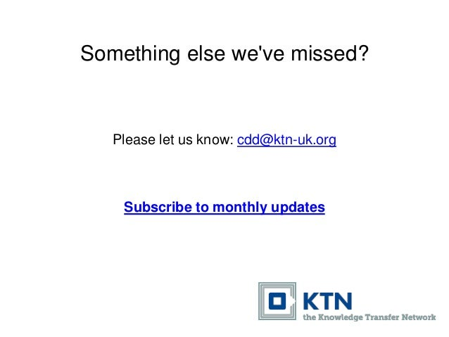 Something else we've missed? Please let us know: cdd@ktn-uk.org Subscribe to monthly updates