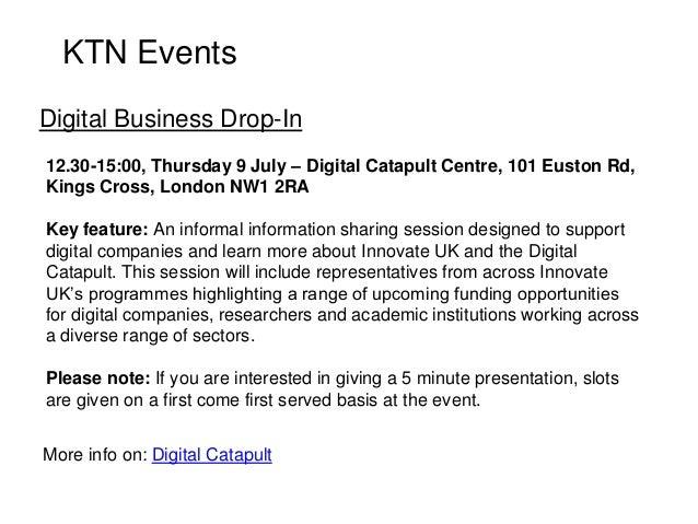 KTN Events 12.30-15:00, Thursday 9 July – Digital Catapult Centre, 101 Euston Rd, Kings Cross, London NW1 2RA Key feature:...