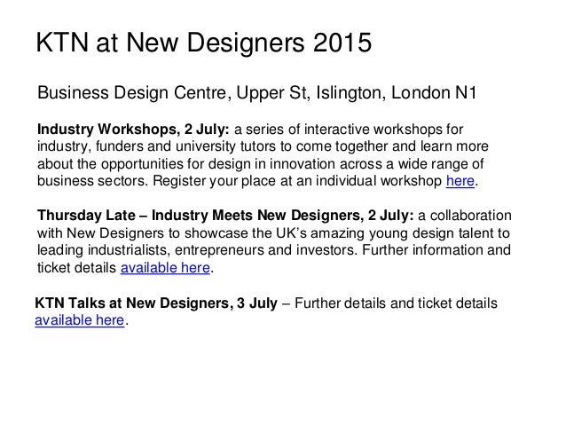 KTN at New Designers 2015 Business Design Centre, Upper St, Islington, London N1 Industry Workshops, 2 July: a series of i...