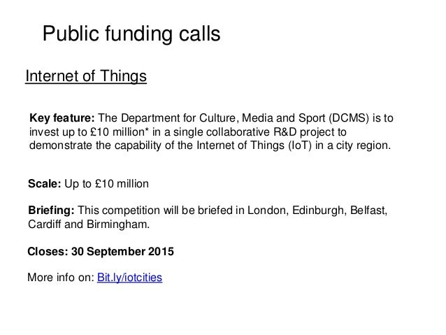 Public funding calls Key feature: The Department for Culture, Media and Sport (DCMS) is to invest up to £10 million* in a ...