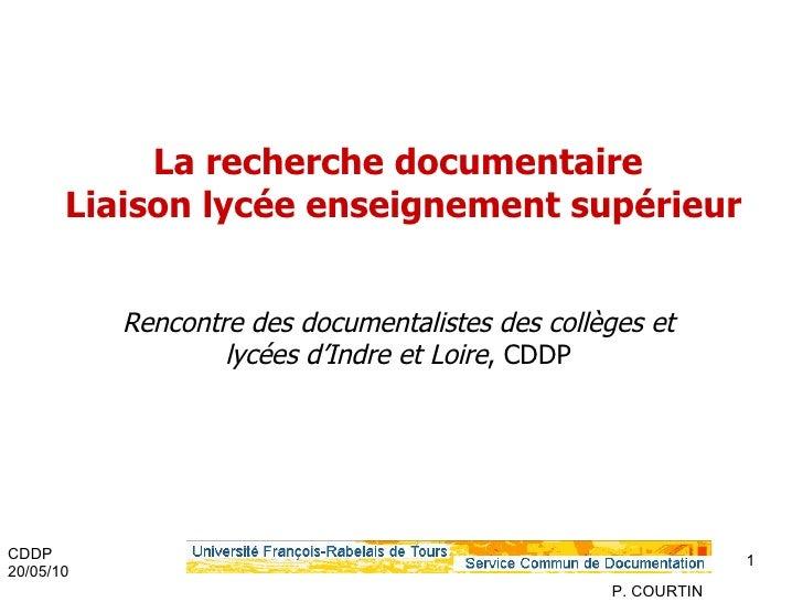 La recherche documentaire  Liaison lycée enseignement supérieur Rencontre des documentalistes des collèges et lycées d'Ind...