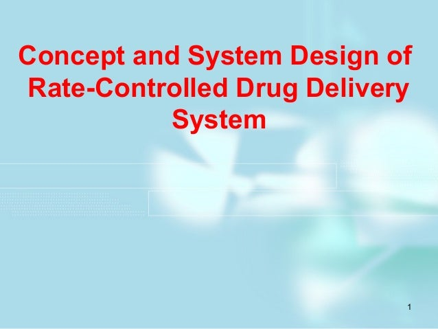 Concept and System Design of Rate-Controlled Drug Delivery System  1