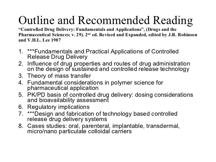 """Outline and Recommended Reading """"Controlled Drug Delivery: Fundamentals and Applications"""", (Drugs and the Pharmaceutical S..."""