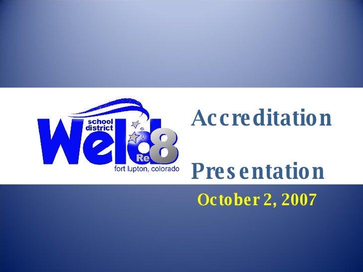 October 2, 2007 Accreditation  Presentation