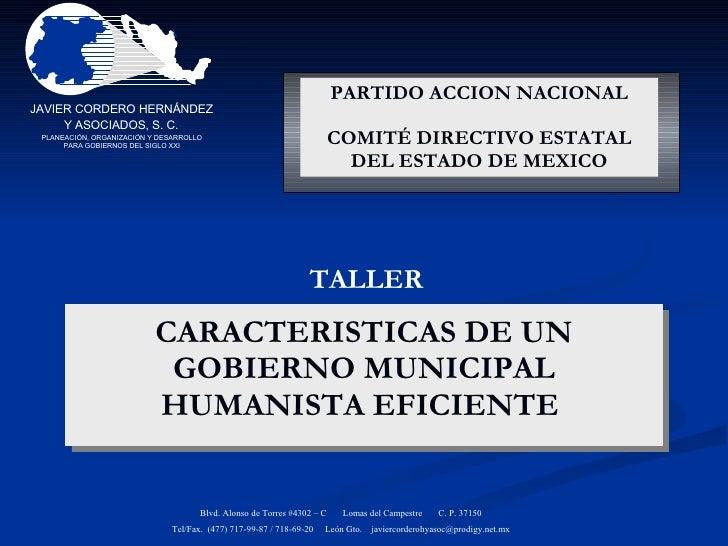 CARACTERISTICAS DE UN GOBIERNO MUNICIPAL HUMANISTA EFICIENTE  Blvd. Alonso de Torres #4302 – C  Lomas del Campestre  C. P....
