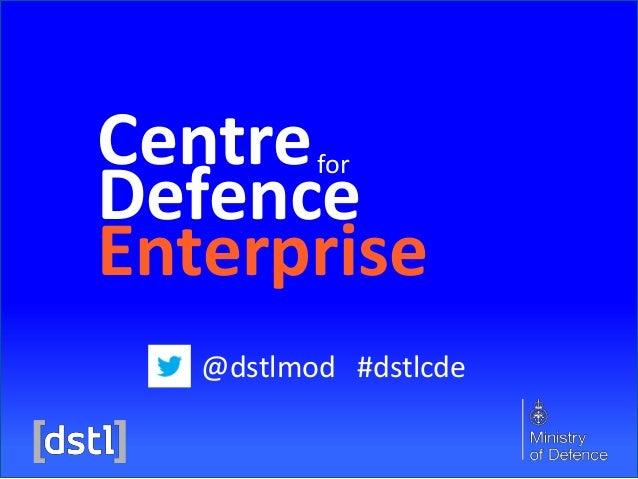 Centre Defence Enterprise for  @dstlmod #dstlcde